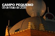Galeria Fotográfica - Campo Pequeno - 8 de Maio de 2008