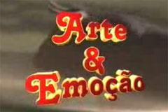 ARTE & EMOÇÃO - SINOPSE DO PROGRAMA 17